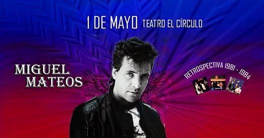 Miguel Mateos - 1 agosto - Rosario Teatro El Crculo
