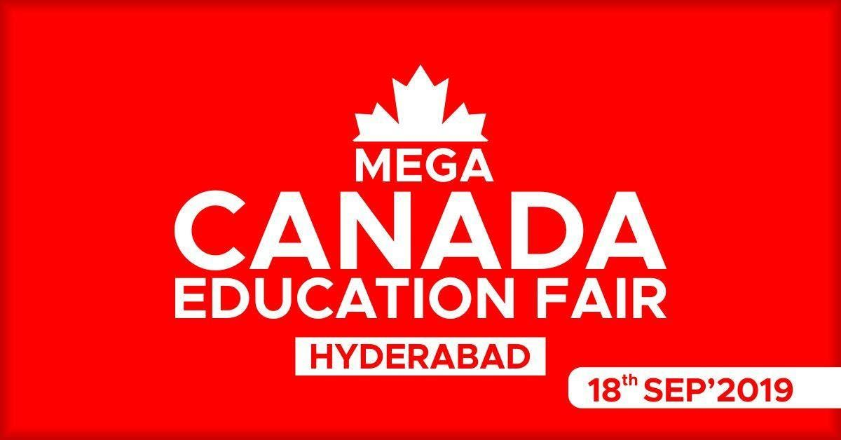 Mega Canada Education Fair 2019 - Hyderabad