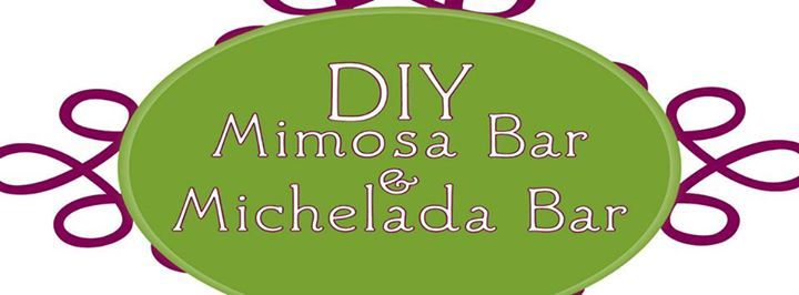 DIY Mimosa & Michelada Bar