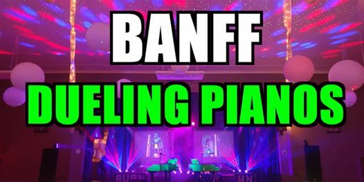 Banff Dueling Pianos Extreme- Burn N Mahn All Request Show