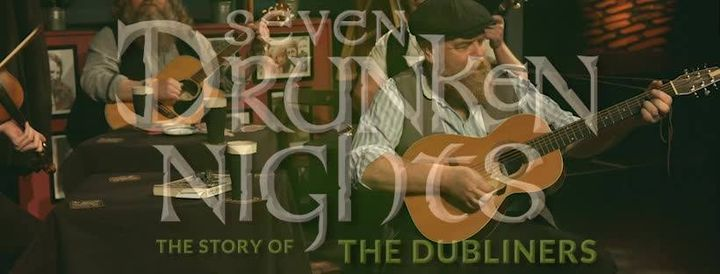Seven Drunken Nights – The Story of The Dubliners   Event in Glenrothes   AllEvents.in