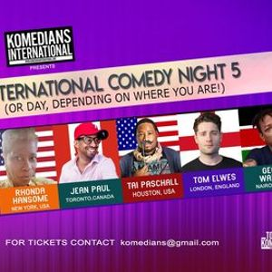 International Comedy Night 5 (Or Day Depending On Where You Are)