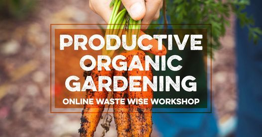 Online Waste Wise Workshop: Productive Organic Gardening, 11 September | Event in Sutherland | AllEvents.in