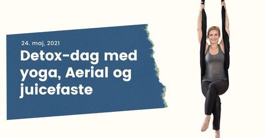 Detox-dag med yoga, Aerial og juicefaste. Med Sisse Siegumfeldt, 30 April | Event in Copenhagen | AllEvents.in