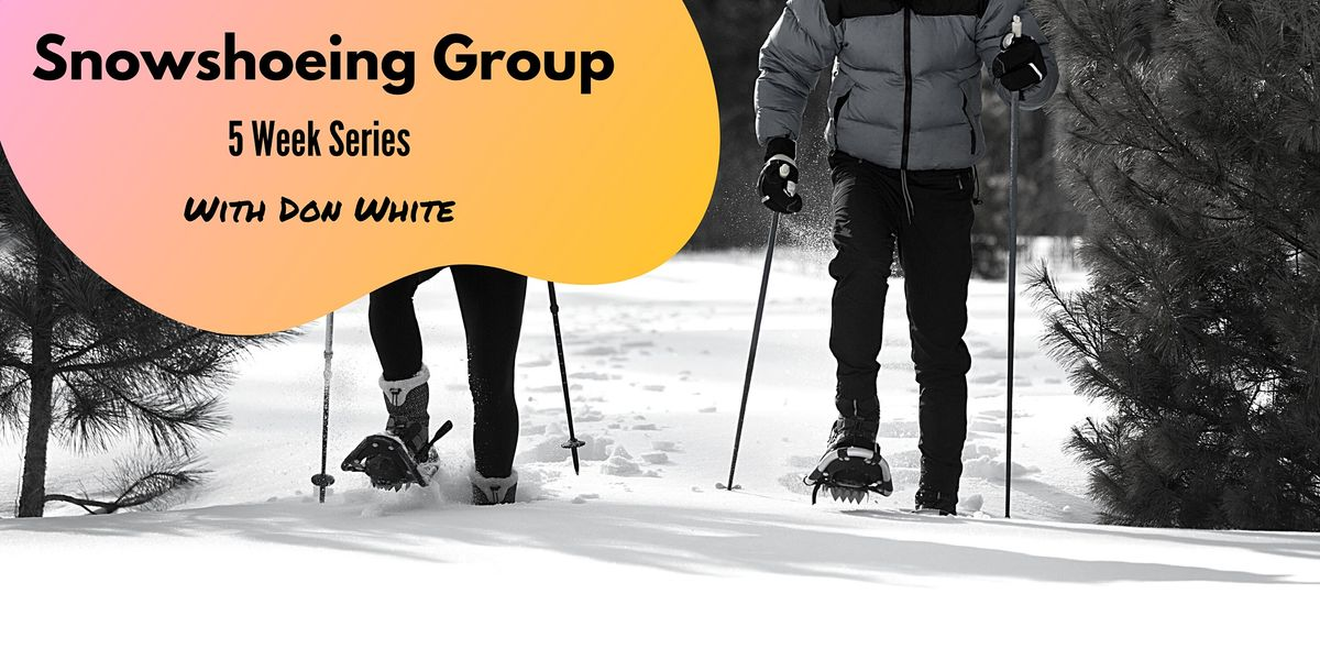 Snowshoeing Group (5-Week Series) | Event in Whitehorse | AllEvents.in