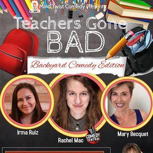 Teachers Gone Bad Comedy Show