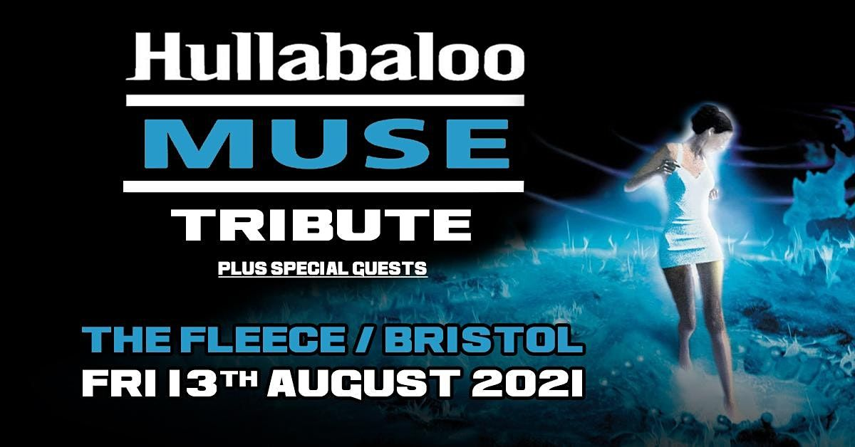 Hullabaloo Muse Tribute, 13 August | Event in Bristol | AllEvents.in