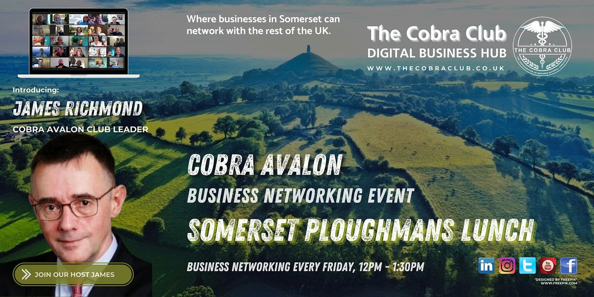 Somerset Ploughman's Business Networking Event  - Taunton, Yeovil, Bath | Online Event | AllEvents.in