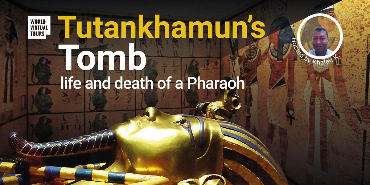 Tutankhamun's Tomb: life and death of a Pharaoh. Ancient Egypt Virtual Tour, 29 October | Online Event | AllEvents.in