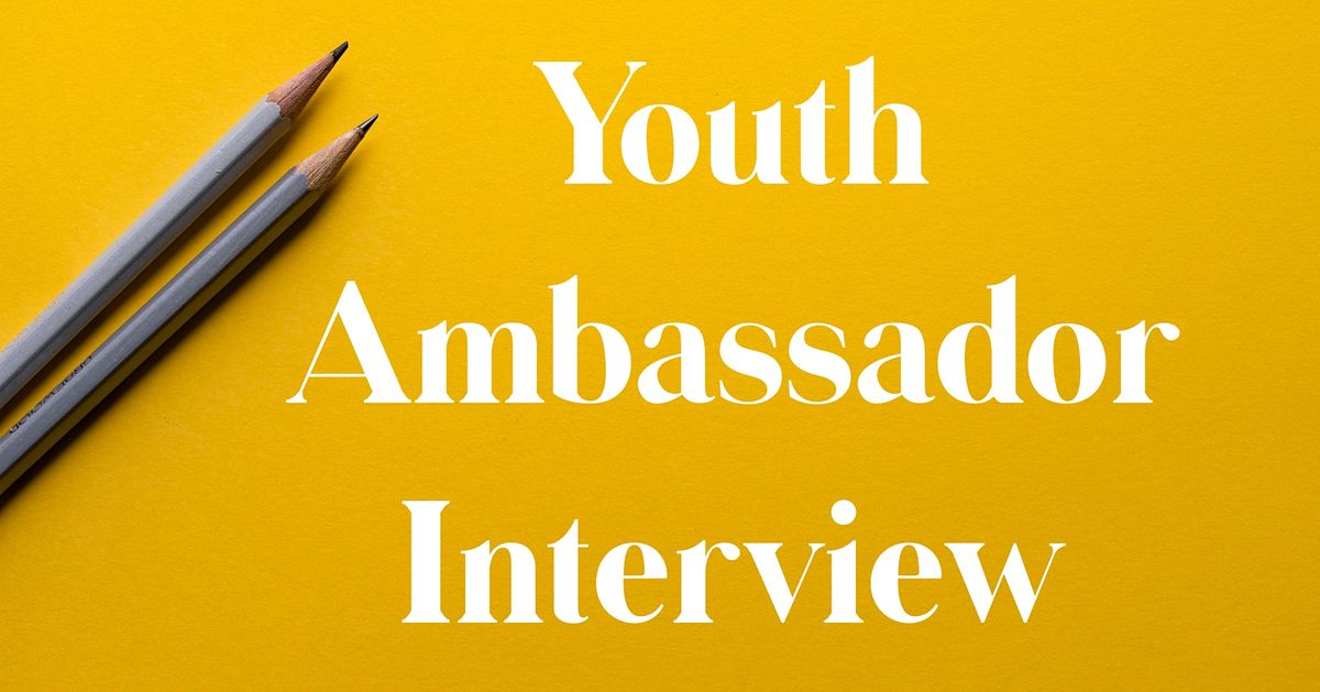 Youth Ambassador Interview, 7 February | Online Event | AllEvents.in