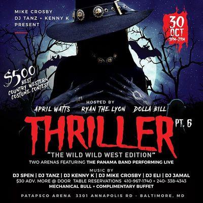 THRILLER pt.6 - The WILD WILD WEST edition
