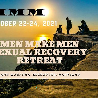 Men Make Men Sexual Recovery Fall Retreat 2021