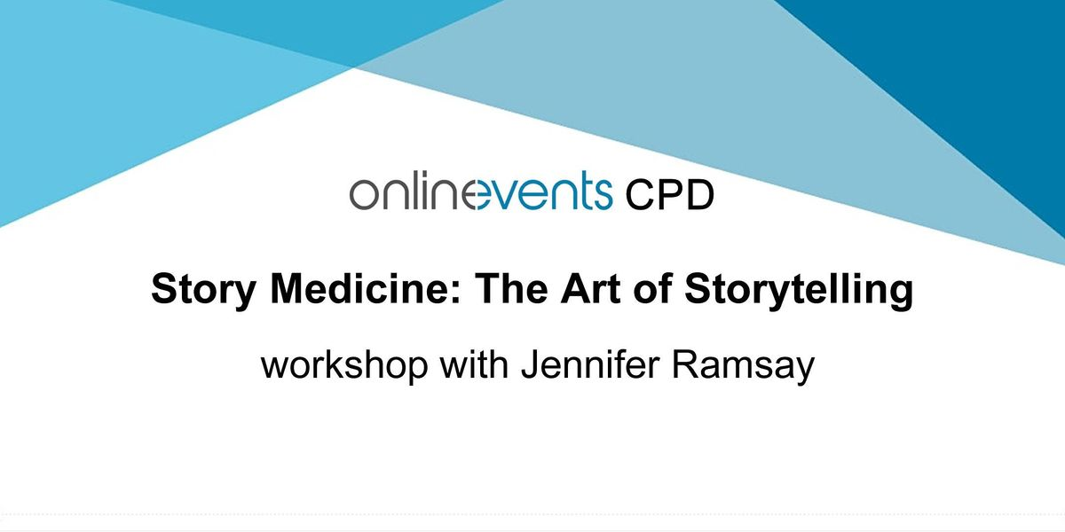 Story Medicine: The Art of Storytelling workshop Part 1 - Jennifer Ramsay, 27 January | Online Event | AllEvents.in