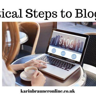 Practical Steps to Blogging Part 1 - Karin Brauner