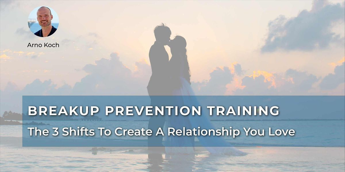 Breakup Prevention Training - Live Event With Arno Koch   Event in Rancho Cucamonga   AllEvents.in