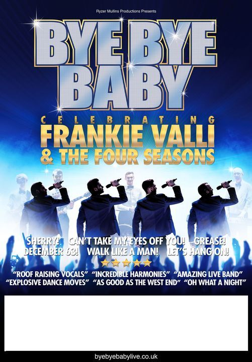 Bye Bye Baby - Frankie Valli and The Four Seasons, 5 November   Event in Banbury   AllEvents.in