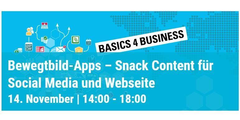 Basics 4 Business  Bewegtbild-Apps  Snack Content fr Social Media...