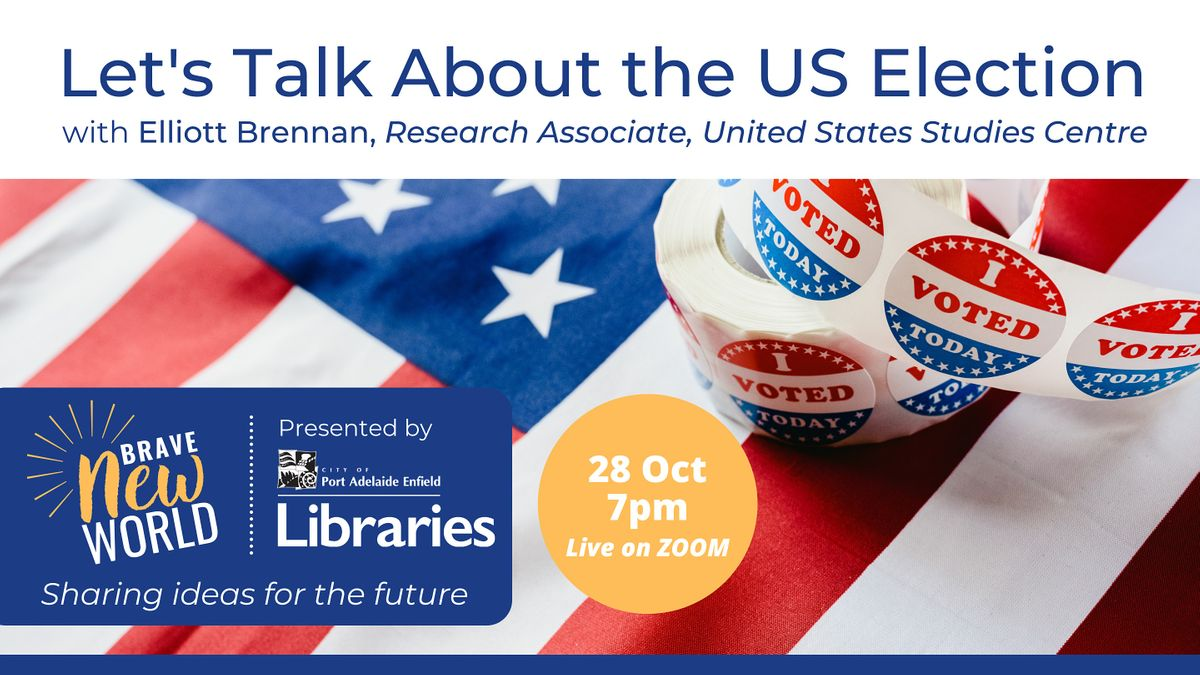 Brave New World: Let's Talk About the US Election, 28 October | Online Event | AllEvents.in