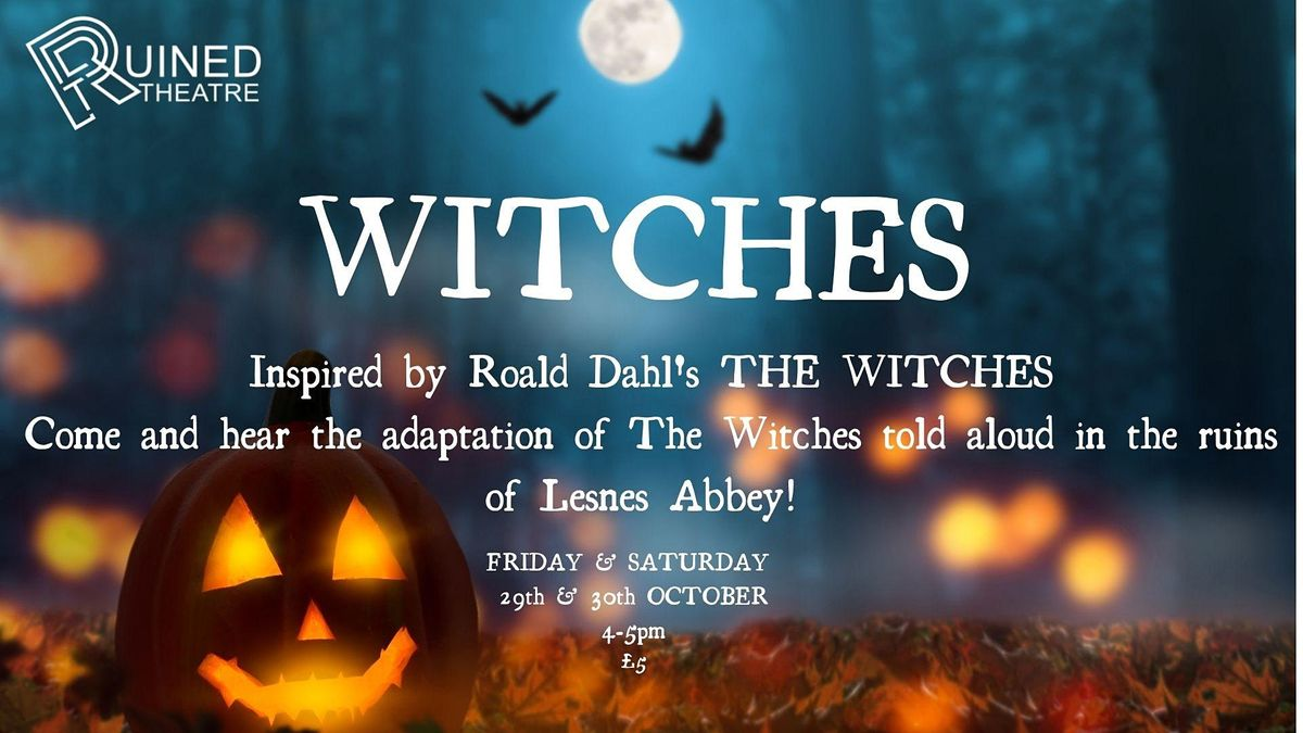 WITCHES in Lesnes Abbey- inspired by Roald Dahl's 'The Witches', 29 October | Event in London | AllEvents.in