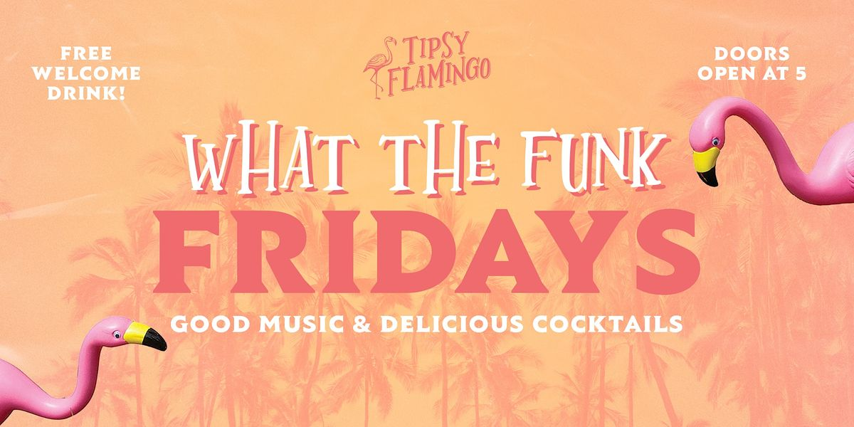 WHAT THE FUNK Fridays at Tipsy Flamingo - Free Drink with RSVP   Event in Miami   AllEvents.in
