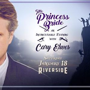 The Princess Bride with Cary Elwes at the Riverside Theater