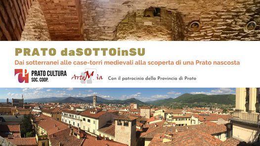 PRATO daSOTTOinSU dai Sotterranei alle Case-Torri Medievali