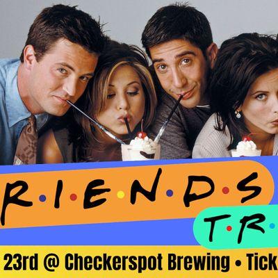 Friends Trivia Brunch 3.0  Checkerspot Brewing