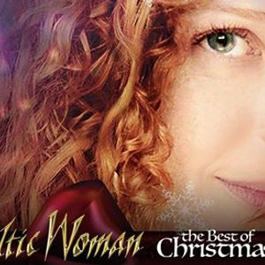 Celtic Woman The Best of Christmas at the Riverside Theater