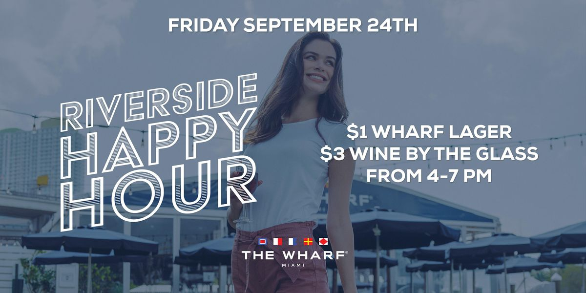 The Wharf Miami's Riverside Happy Hour, 24 September | Event in Miami | AllEvents.in