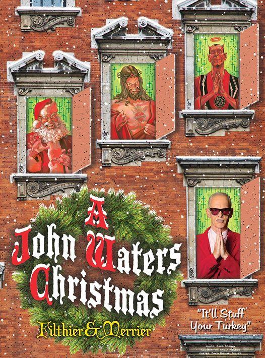 A John Waters Christmas Filthier & Merrier - Philadelphia 1217