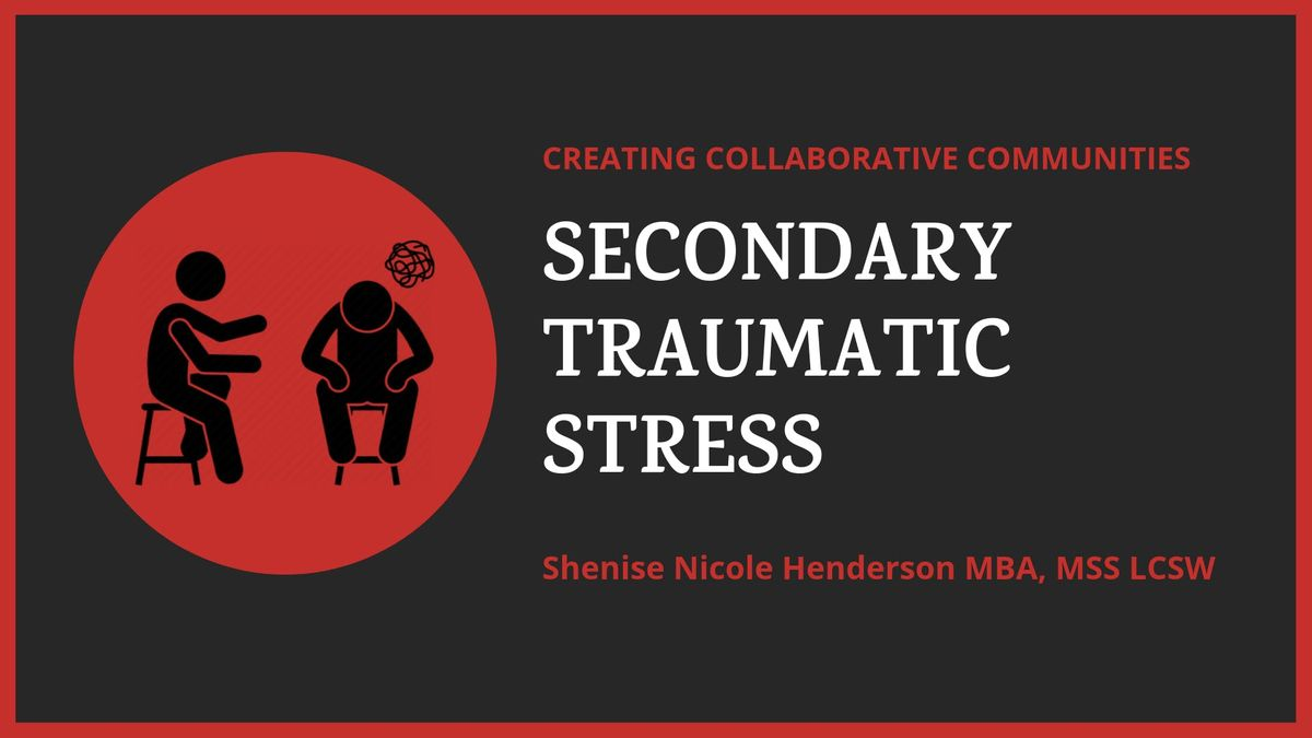 Secondary Traumatic Stress For >> Secondary Traumatic Stress For Home Visiting Staff At 123 S
