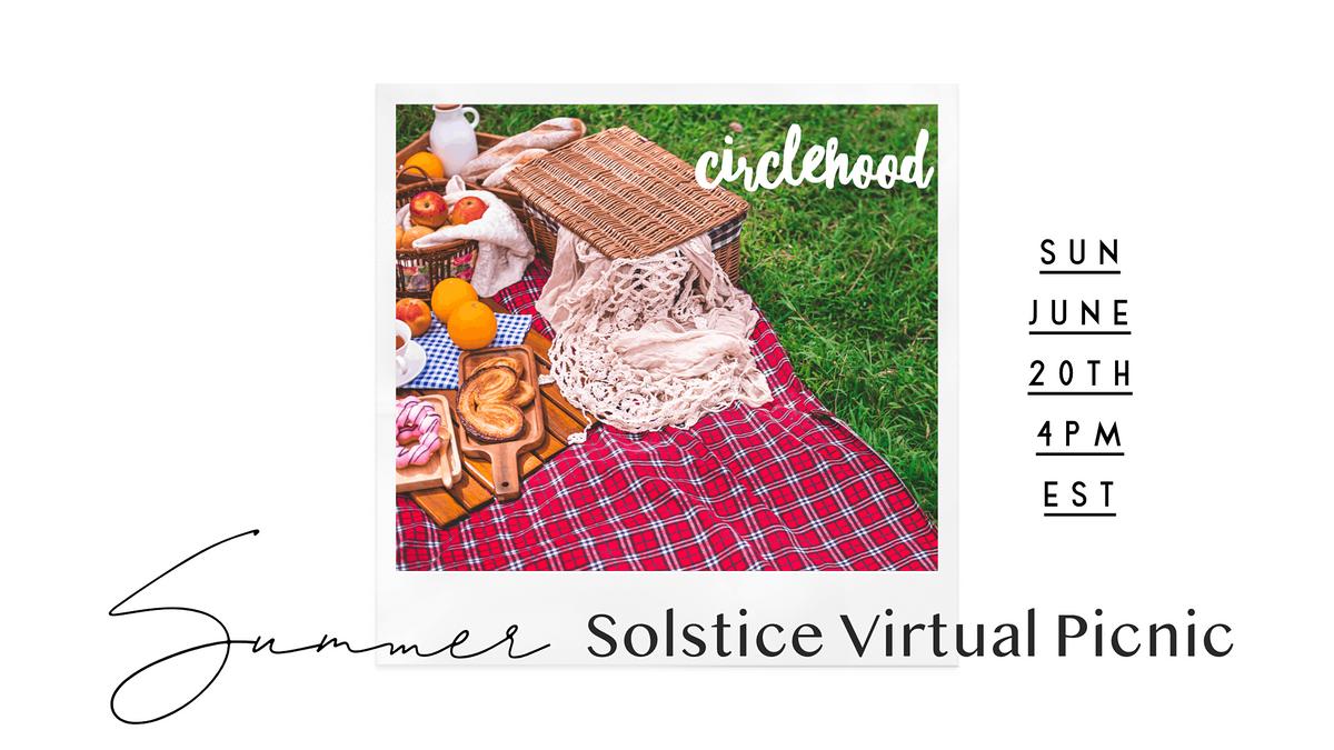Circlehood Summer Solstice Virtual Picnic, 20 June | Online Event | AllEvents.in