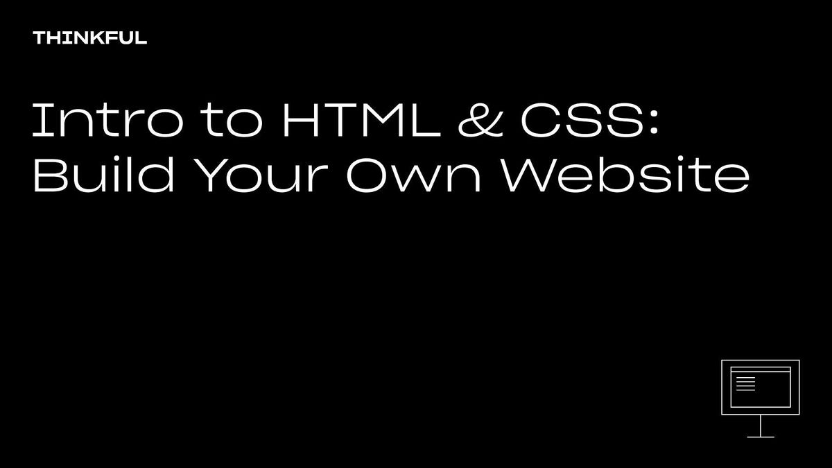 Thinkful Webinar   Intro to HTML & CSS: Build Your Own Website, 20 October   Event in Detroit   AllEvents.in