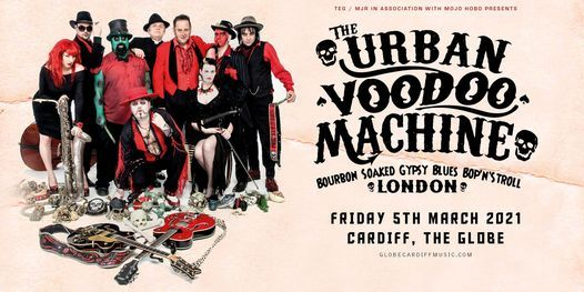 The Urban Voodoo Machine at Cardiff | The Globe, 5 March | Event in Cardiff | AllEvents.in