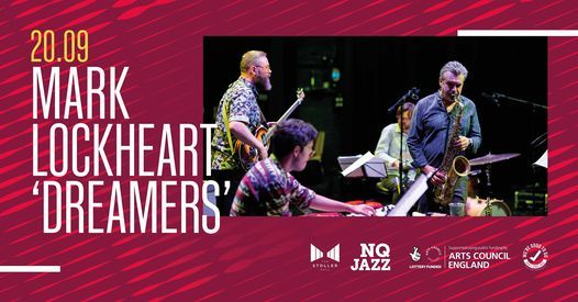 Mark Lockheart's 'Dreamers' // NQ Jazz, 20 September | Event in Manchester | AllEvents.in
