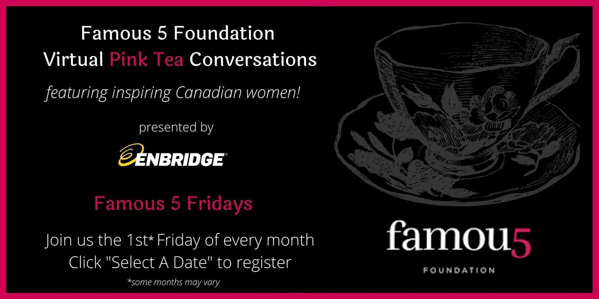Famous 5 Foundation 2021 Virtual Pink Teas with Inspiring Canadian Women | Online Event | AllEvents.in