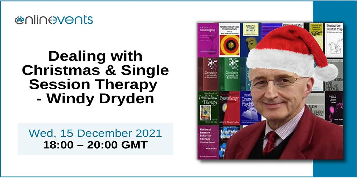 Dealing with Christmas & Single Session Therapy - Windy Dryden, 15 December   Online Event   AllEvents.in