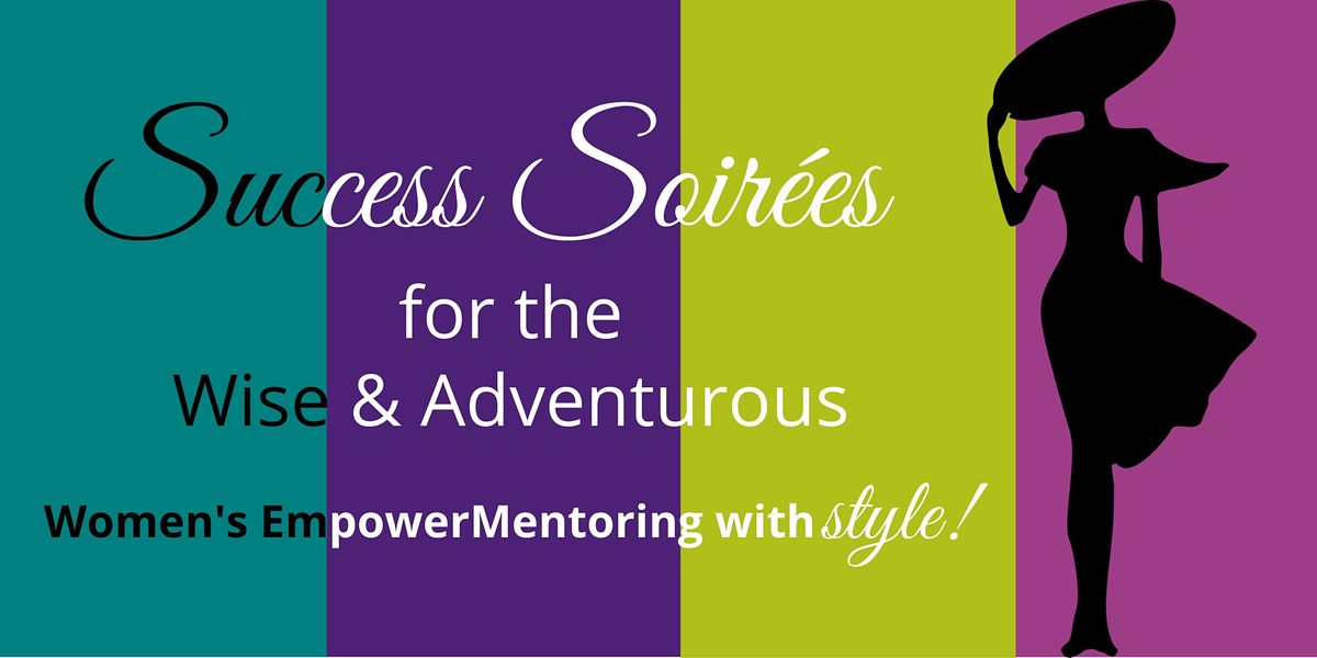 Success Soirées for the Wise and Adventurous Businesswoman   Online Event   AllEvents.in