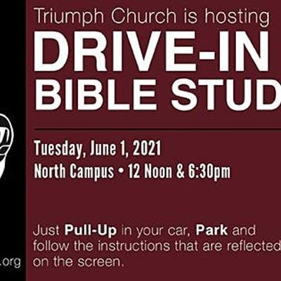 TRIUMPHS DRIVE-IN BIBLE STUDY SERVICES (JUNE 2021)