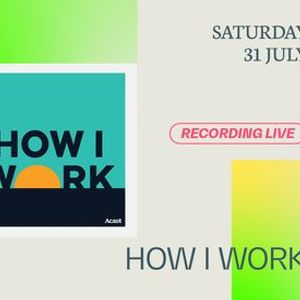 How I Work at Melbourne Podcast Festival