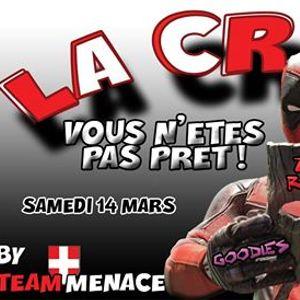 Le Cocktail - La CRAZY by Team Menace - Samedi 14 Mars