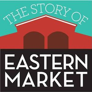 The Story of Eastern Market