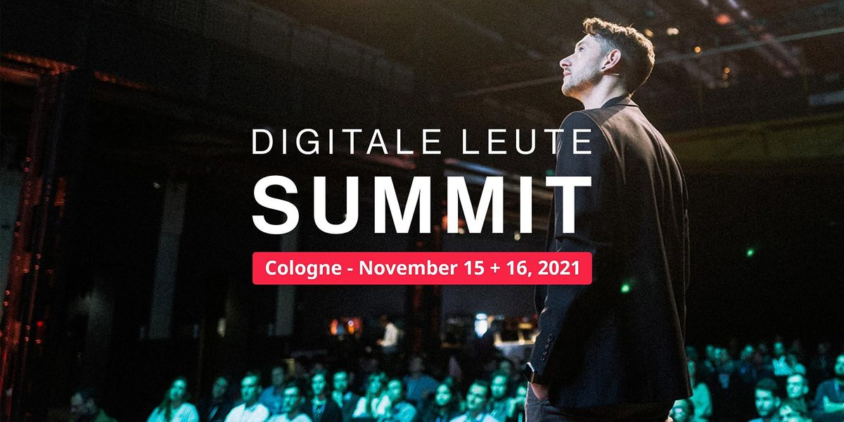 Digitale Leute Summit 2021 - The Conference, 16 November | Event in Köln | AllEvents.in