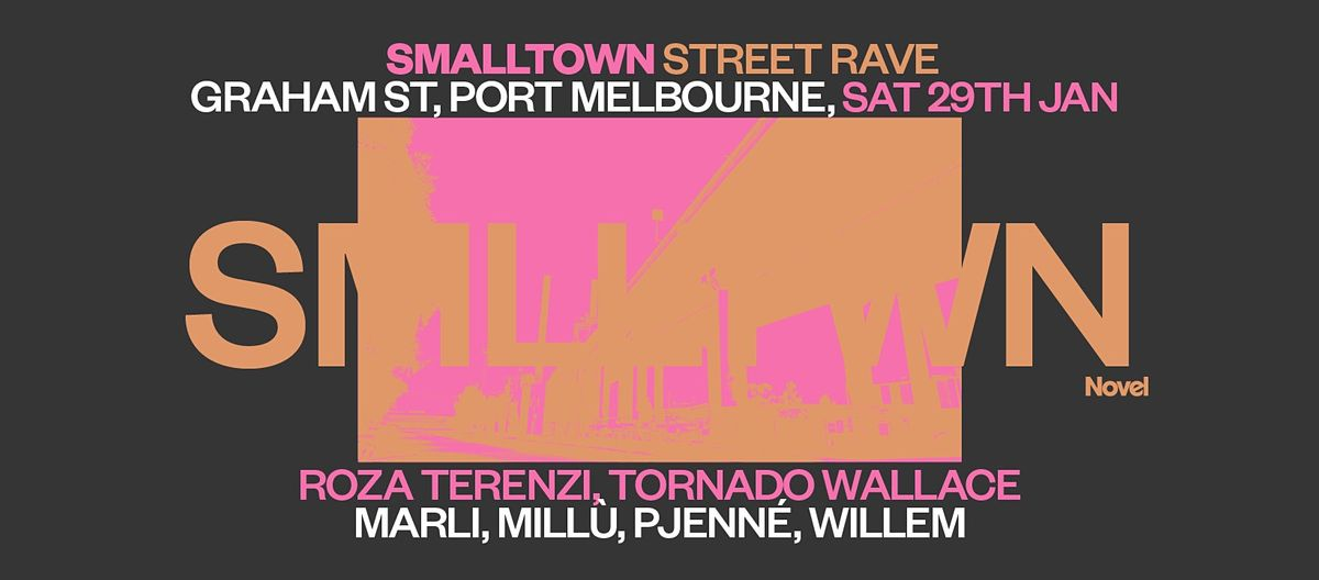 smalltown Street Rave w/ Roza Terenzi + Tornado Wallace, 29 January   Event in Port Melbourne   AllEvents.in