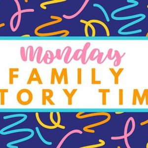 Monday Family Story Time