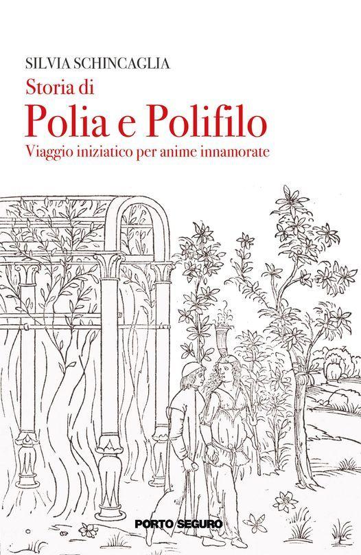 """Presentazione del libro """"Storia di Polia e Polifilo: viaggio iniziatico per anime innamorate"""", 28 September"""