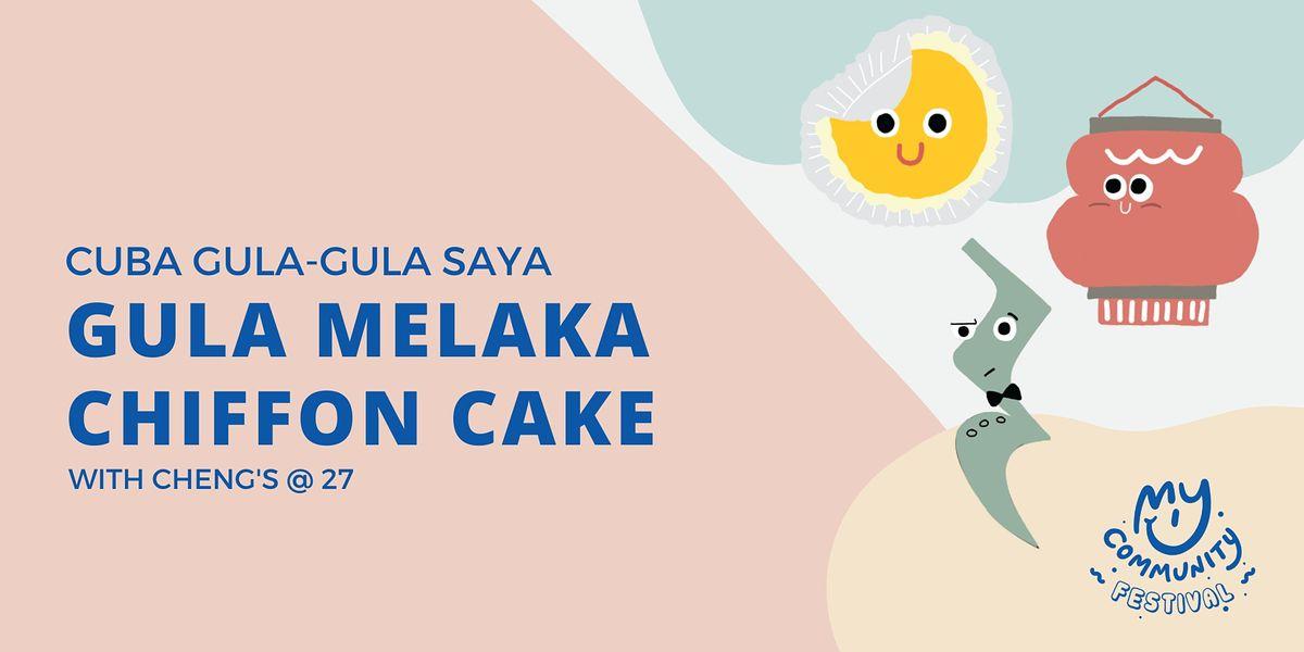 Cuba Gula-Gula Saya: Gula Melaka Chiffon Cake with Cheng's @ 27 | Event in Singapore | AllEvents.in