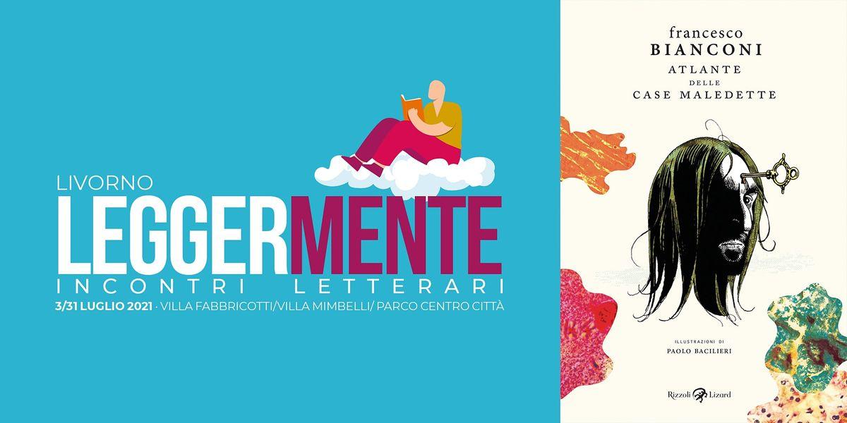 LEGGERMENTE - Francesco Bianconi - ATLANTE DELLE  CASE MALEDETTE | Event in Livorno | AllEvents.in