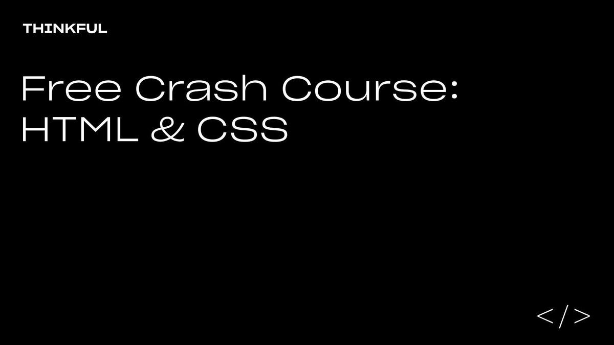 Thinkful Webinar || Free Crash Course: HTML & CSS, 23 April | Event in San Diego | AllEvents.in