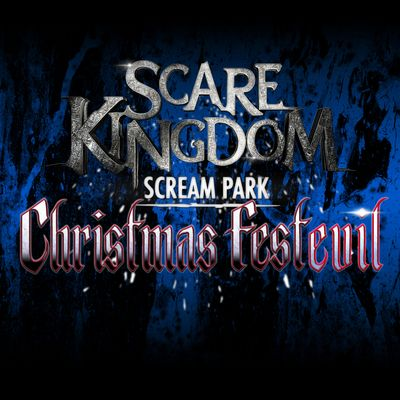 Christmas FestEVIL at Scare Kingdom Scream Park